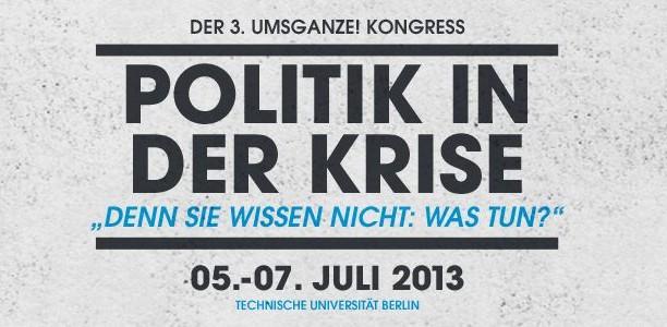 5. – 7. Juli, TU Berlin: 3. …ums Ganze!-Kongress