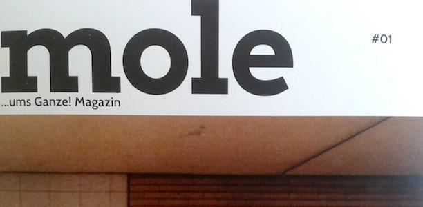 Mole – Das Magazin von …ums Ganze!