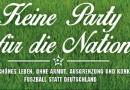 """5. Juli, Hauptbahnhof: """"Keine Party für die Nation""""!"""
