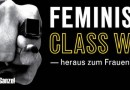 Feminsm is Classwar! Heraus zum Frauen*streik 2019